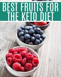 Best fruits for the keto diet- bowl of raspberries, bowl of strawberries, bowl of blackberries and a bowl of blueberries