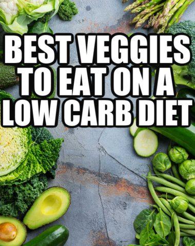 Best Low Carb Veggies